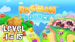 PAC-MAN Bounce - Puzzle Adventure - LEVEL 1-15 - iOS / Android Gameplay Video - PART 1