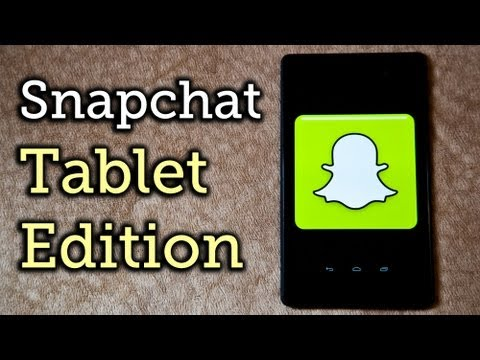 Install Snapchat on a Nexus 7 or Any Other Android Tablet [How-To]