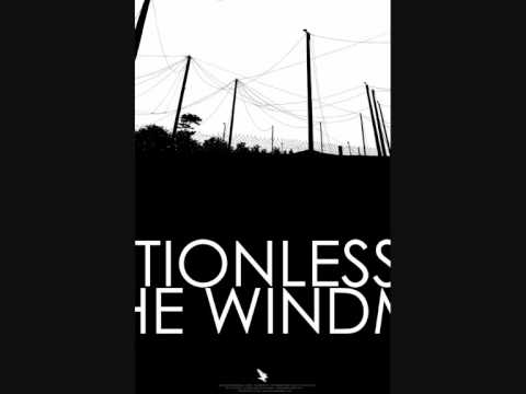 Motionless ~ The Windmill