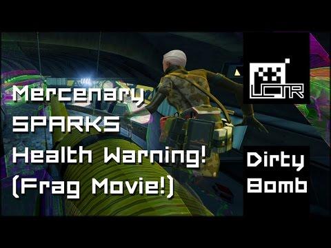Dirty Bomb: Mercenary SPARKS Health Warning! (Frag Movie)