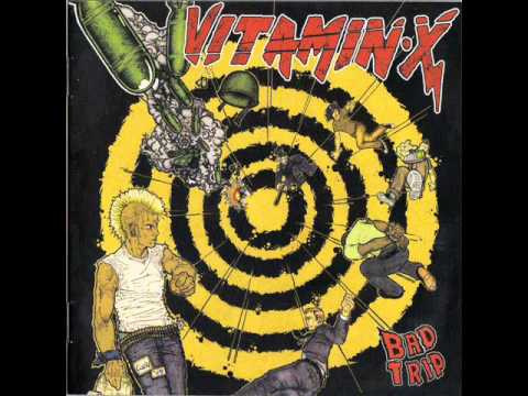 Vitamin X - Bad Trip