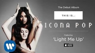 Watch Icona Pop Light Me Up video