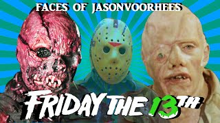 The Many Faces Of Jason Voorhees ☆Friday the 13th☆