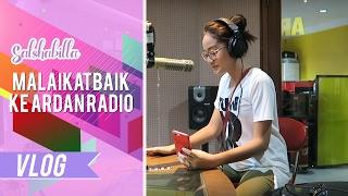 SALSHABILLA VLOG - MALAIKAT BAIK KE ARDAN RADIO BANDUNG