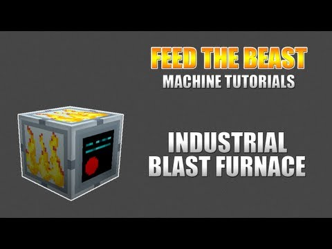 Feed The Beast :: Machine Tutorials :: Industrial Blast Furnace