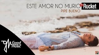 Este amor no murio Pipe Bueno audioversion