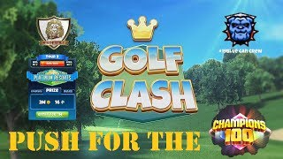 Golf Clash - T9 Grind for the Push to C100