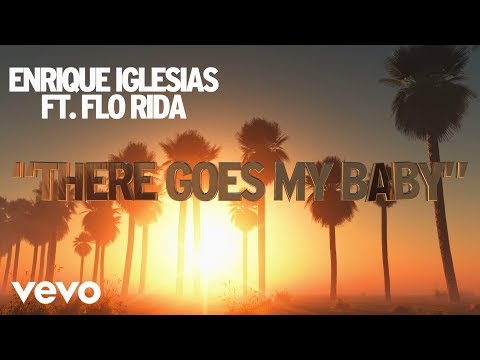 Enrique Iglesias - There Goes My Baby (Lyric Video) ft. Flo Rida