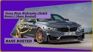News Moja Wybranka Rokix Remix Bass Bosted 2018 Bassboosted Marekmusic