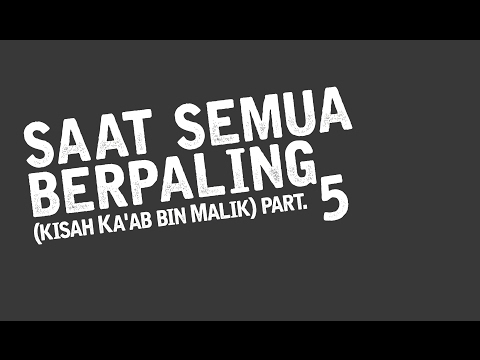 Saat Semua Berpaling (kisah Ka'ab bin Malik) part 5 - Ust Muhammad Nuzul Dzikri.Lc