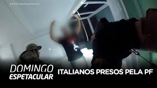 Veja imagens exclusivas do momento exato da captura de dois italianos presos pela PF