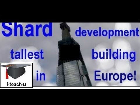 Shard Tallest tower in Europe (development)