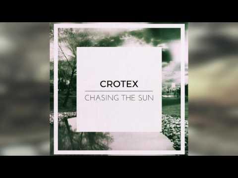 Crotex - Chasing The Sun (Original Mix) [FREE DOWNLOAD]