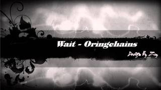 Wait - Oringchains [ Video Lyrics Official ]
