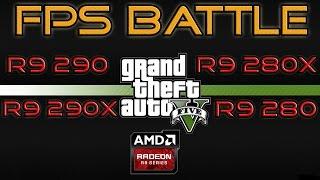 FPS BATTLE - GTA 5 - R9 280 vs R9 280X vs R9 290 vs R9 290X [1080p Benchmark]