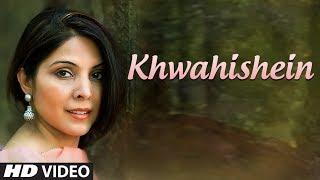 Khwahishein Full Song | Rachna Mankotia | Feat Saurabh Thakur