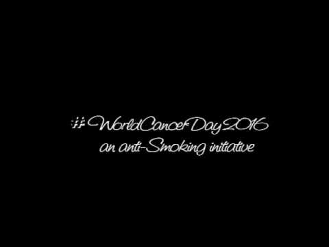 World cancer day 2016  an anti-Smoking initiative