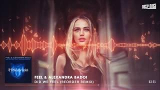 DJ Feel & Alexandra Badoi - Did We Feel (ReOrder Remix)
