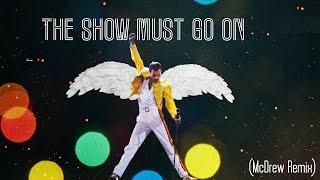 download lagu The Show Must Go On Robert Mcdrew Remix gratis