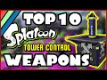 TOP 10 SPLATOON WEAPONS! Tower Control Mode!