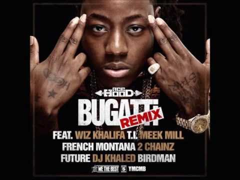 Ace Hood  Bugatti Remix) (Feat.Wiz Khalifa,T.I,Meek Mill,French Montana,2 Chainz,Future,Dj Khaled &
