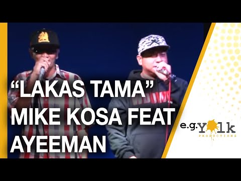 Lakas Tama Mike Kosa Feat  Ayeeman video
