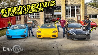 We Bought 3 Cheap Exotic Cars For Less Than A C8 Corvette (And Found Out How BROKEN They Are)