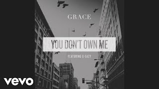 Grace - You Don't Own Me (Audio) ft. G-Eazy