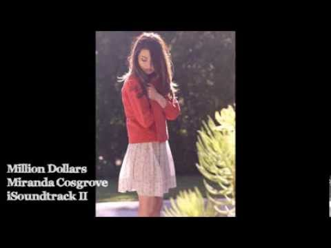 Miranda Cosgrove - Million Dollars