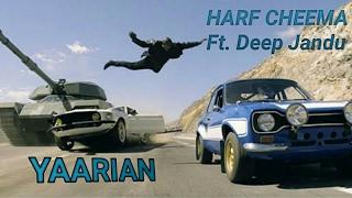 YAARIAN   Harf Cheema Ft. Deep Jandu   FULL VIDEO Latest Punjabi Songs 2017  