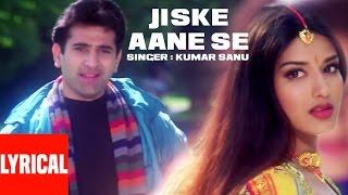 Jiske Aane Se Lyrical Video   Diljale   Kumar Sanu   Ajay Devgn, Sonali Bendre