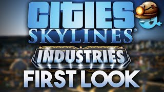 INDUSTRIES FIRST LOOK | Cities: Skylines