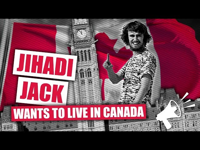 Trudeau wants Jihadi Jack to live in Canada