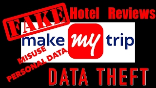 misuse of data & FAKE hotel reviews By Make My Trip and on HolidayIQ