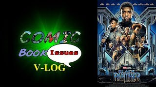 Comic Book Issues Vlog - Black Panther