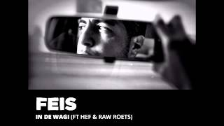 Feis - In De Wagi (ft. Hef & Raw Roets)