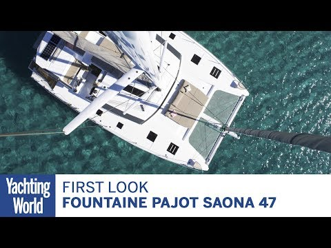 Fountaine Pajot Saona 47 | First Look | Yachting World