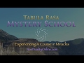 A Course in Miracles - Tabula Rasa Mystery School - David Hoffmeister