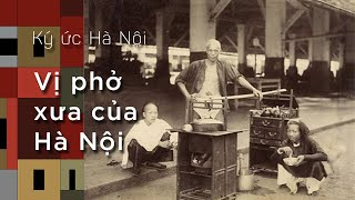 Ký ức Hà Nội: Vị phở xưa của Hà Nội