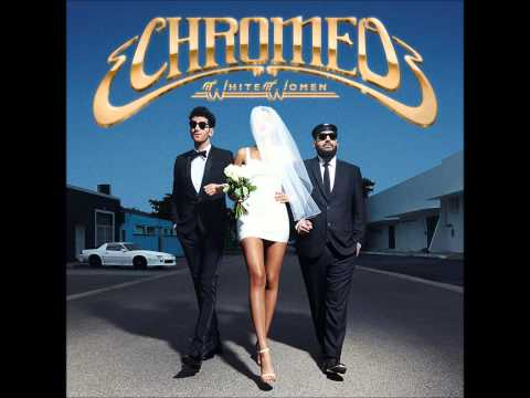 Chromeo  White Women Full Album