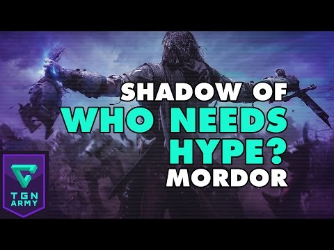 Shadow of Mordor : Who Needs Hype?
