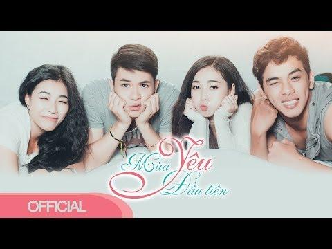 MÙA YÊU ĐẦU TIÊN (Official Full HD) - MoWo