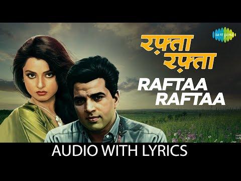 Raftaa raftaa with lyrics | रफ़्ता रफ़्ता के बोल |Kishore Kumar & Rekha | Kahani Kismat Ki | HD Song