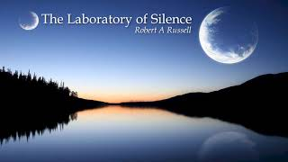Laboratory of Silence: Robert A Russell ( Complete )