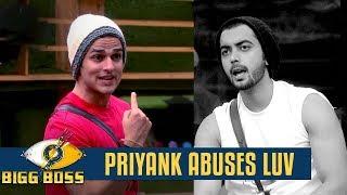 Bigg Boss 11   Priyank abuses Luv   6 Dec 2017