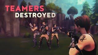 TEAMERS DESTROYED! (Fortnite Battle Royale)