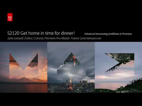 Get Home in Time for Dinner! Advanced Timesaving Workflows in Premiere Pro | Adobe Creative Cloud