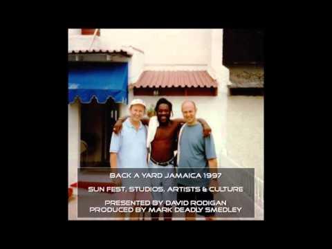 Back A Yard Jamaica 1997 - Kiss 100 Radio Documentary
