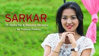 SARKAR By Pushpan Pradhan & Sumana Gurung Ft. Manohar & Alisha  | New Nepali Modern Dance Song