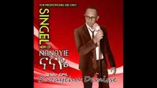Bizuayehu Demissie - Nanaye